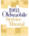 1963 OLDSMOBILE Full Line Body, Chassis & Electrical Service Manual