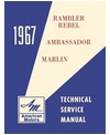 1967 AMC AMBASSADOR, MARLIN & REBEL Body, Chassis & Electrical Service Manual