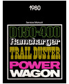 1980 DODGE 100-400 TRUCK, POWER WAGON, RAMCHARGER & PLYMOUTH TRAIL DUSTER Body, Chassis & Electrical Service Manual