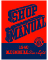 1940 OLDSMOBILE Full Line Chassis & Electrical Service Manual
