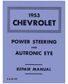 1953 CHEVROLET CAR & TRUCK Power Steering & Autronic Eye Service Manual